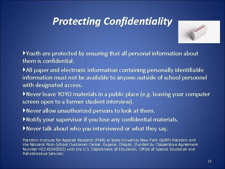 Protecting Confidentiality Youth are protected by ensuring that all personal information about them is