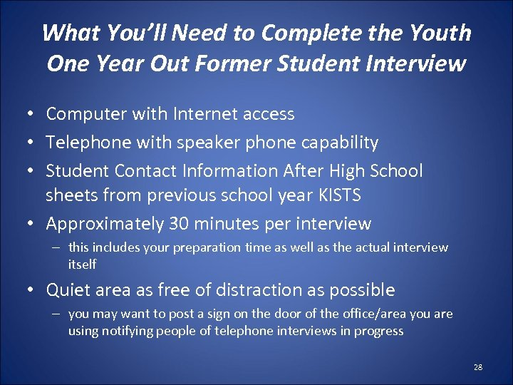 What You'll Need to Complete the Youth One Year Out Former Student Interview •