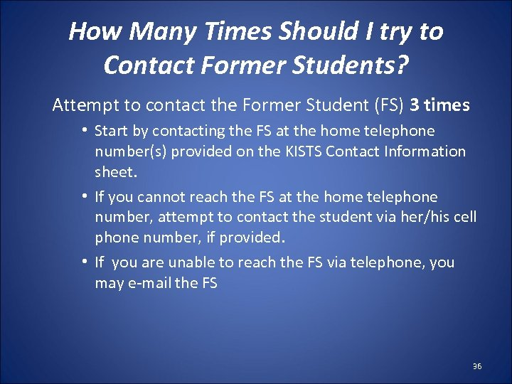 How Many Times Should I try to Contact Former Students? Attempt to contact the