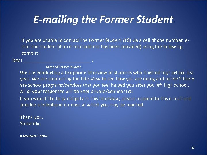 E-mailing the Former Student If you are unable to contact the Former Student (FS)