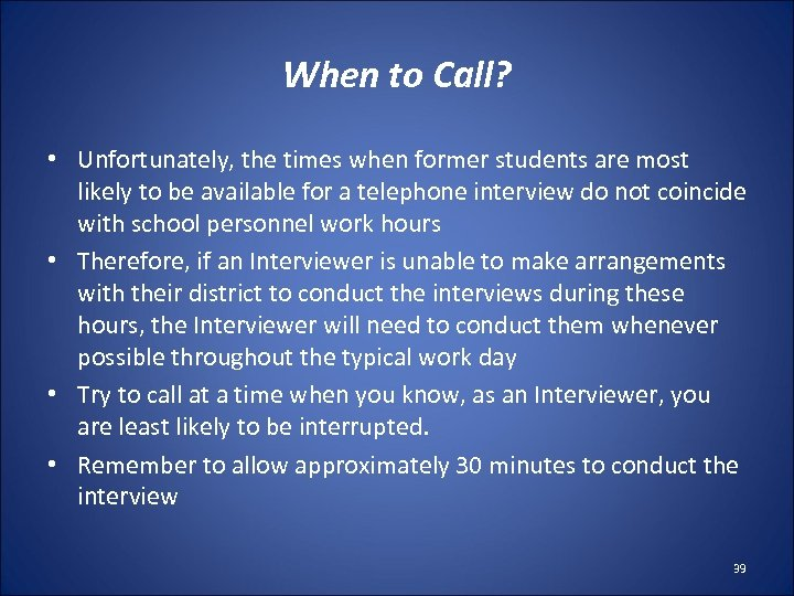When to Call? • Unfortunately, the times when former students are most likely to