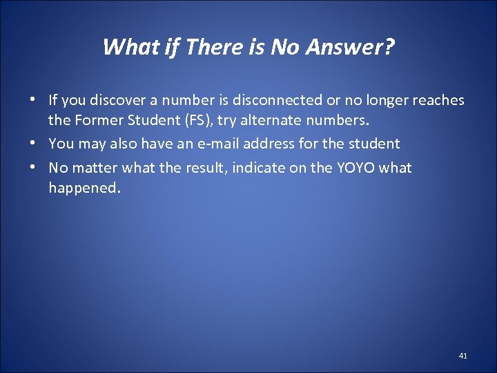 What if There is No Answer? • If you discover a number is disconnected