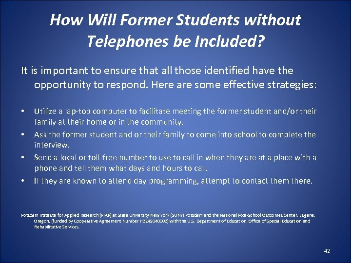 How Will Former Students without Telephones be Included? It is important to ensure that