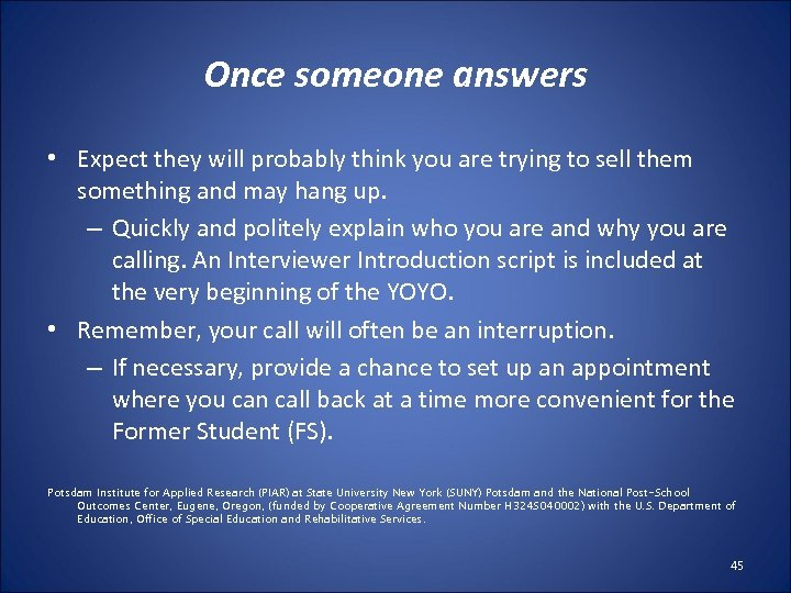 Once someone answers • Expect they will probably think you are trying to sell