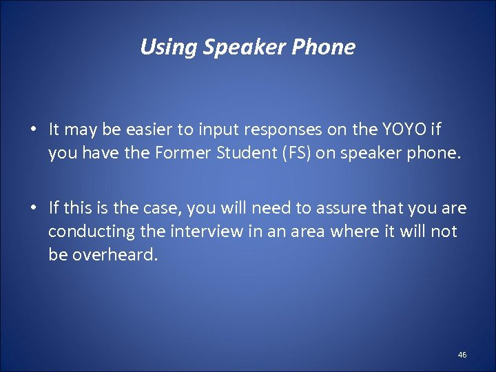 Using Speaker Phone • It may be easier to input responses on the YOYO