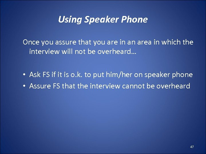 Using Speaker Phone Once you assure that you are in an area in which