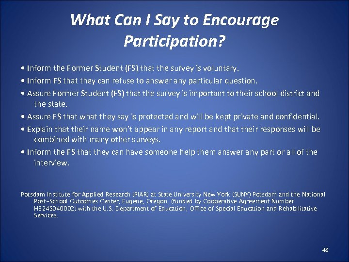 What Can I Say to Encourage Participation? • Inform the Former Student (FS) that