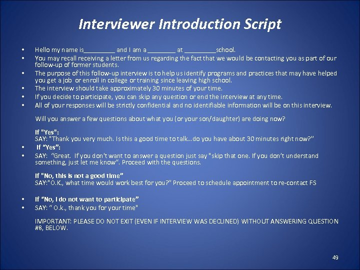 Interviewer Introduction Script • • • Hello my name is_____ and I am a