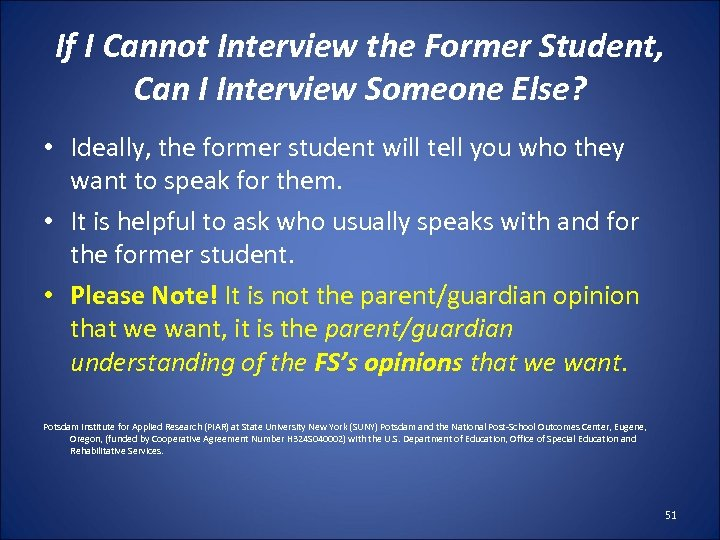If I Cannot Interview the Former Student, Can I Interview Someone Else? • Ideally,
