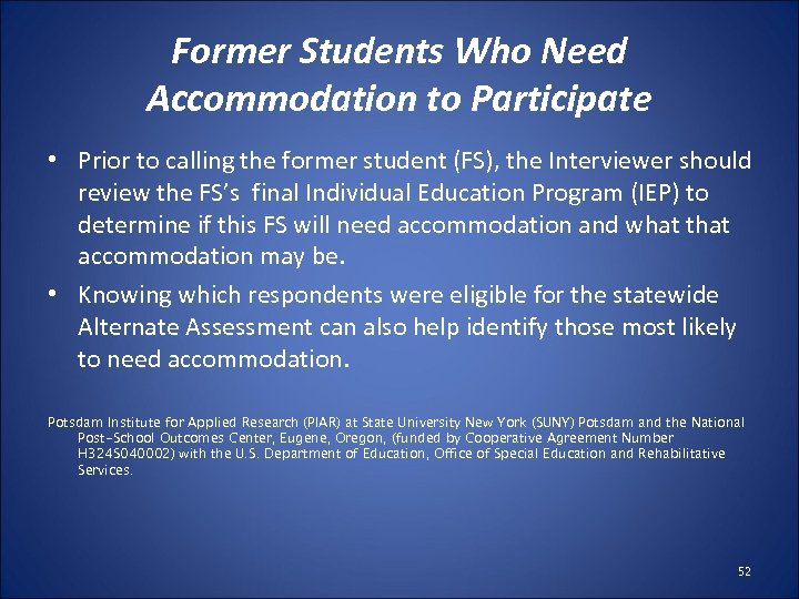 Former Students Who Need Accommodation to Participate • Prior to calling the former student
