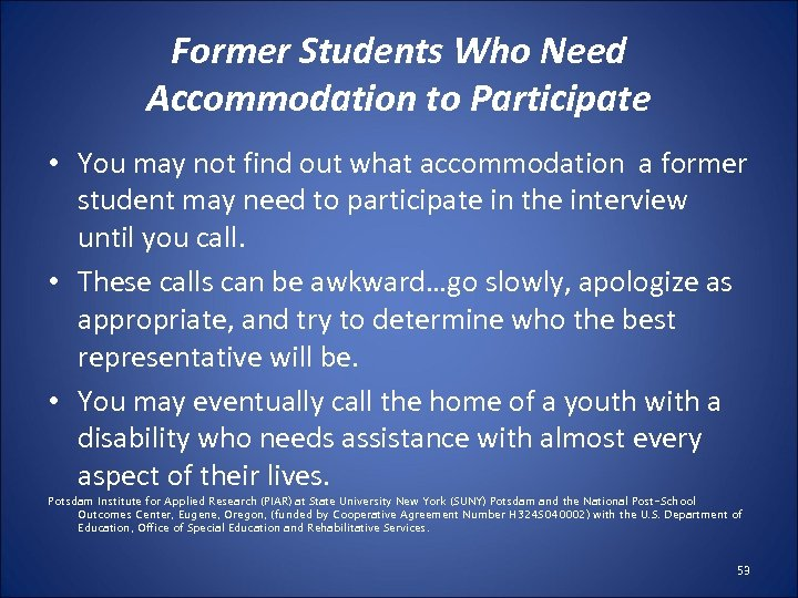 Former Students Who Need Accommodation to Participate • You may not find out what