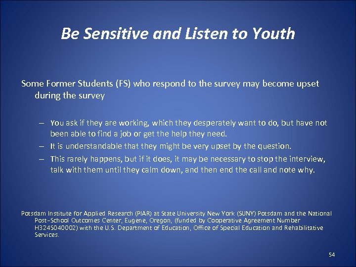 Be Sensitive and Listen to Youth Some Former Students (FS) who respond to the