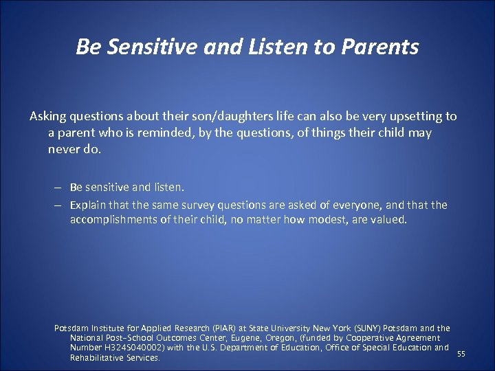 Be Sensitive and Listen to Parents Asking questions about their son/daughters life can also