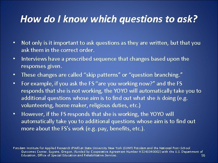 How do I know which questions to ask? • Not only is it important