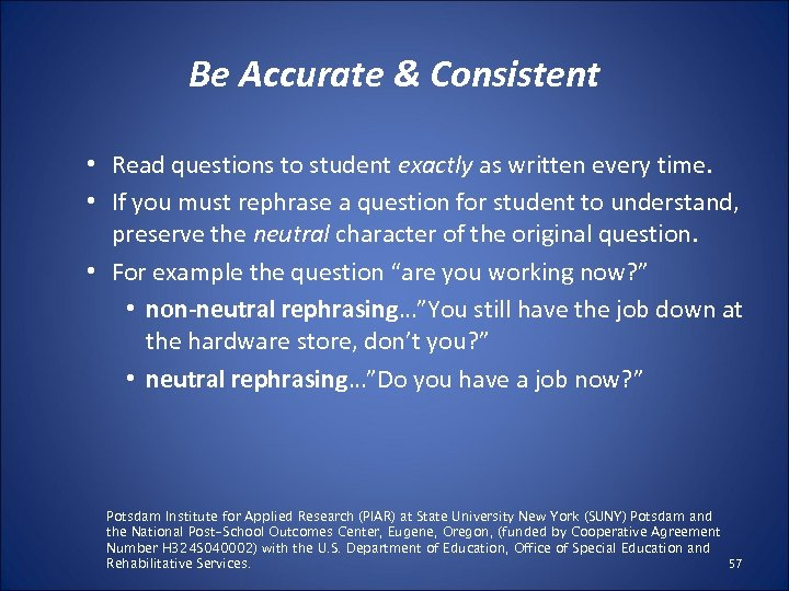 Be Accurate & Consistent • Read questions to student exactly as written every time.