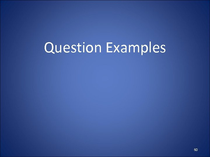 Question Examples 60