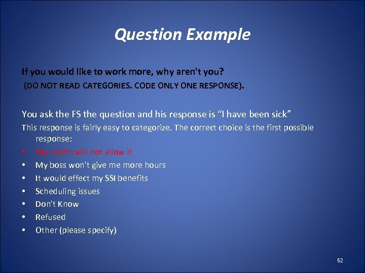 Question Example If you would like to work more, why aren't you? (DO NOT