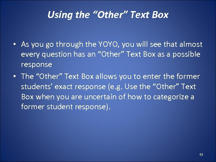 """Using the """"Other"""" Text Box • As you go through the YOYO, you will"""
