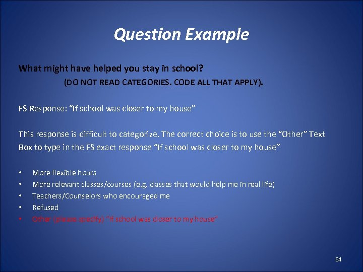 Question Example What might have helped you stay in school? (DO NOT READ CATEGORIES.