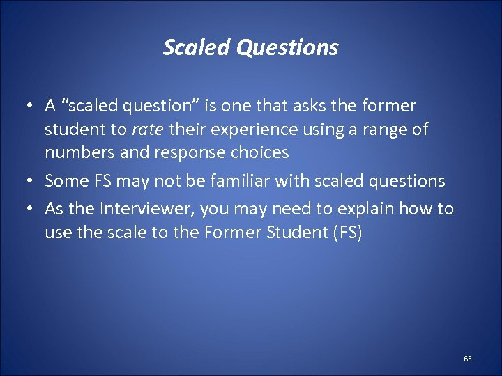 """Scaled Questions • A """"scaled question"""" is one that asks the former student to"""