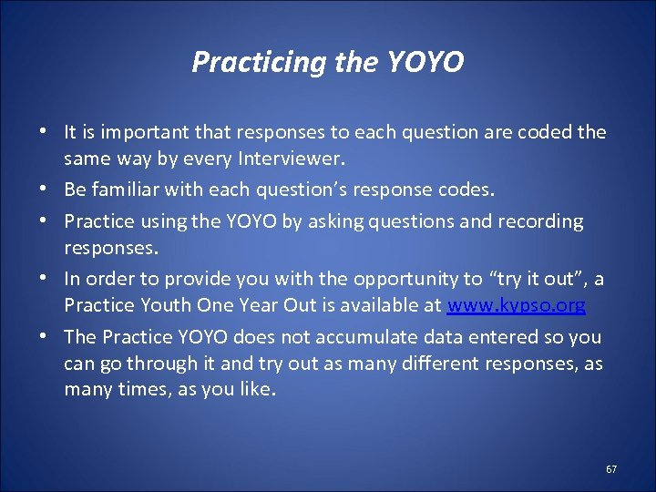 Practicing the YOYO • It is important that responses to each question are coded