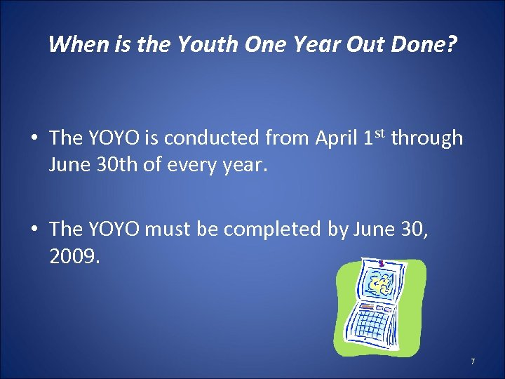 When is the Youth One Year Out Done? • The YOYO is conducted from