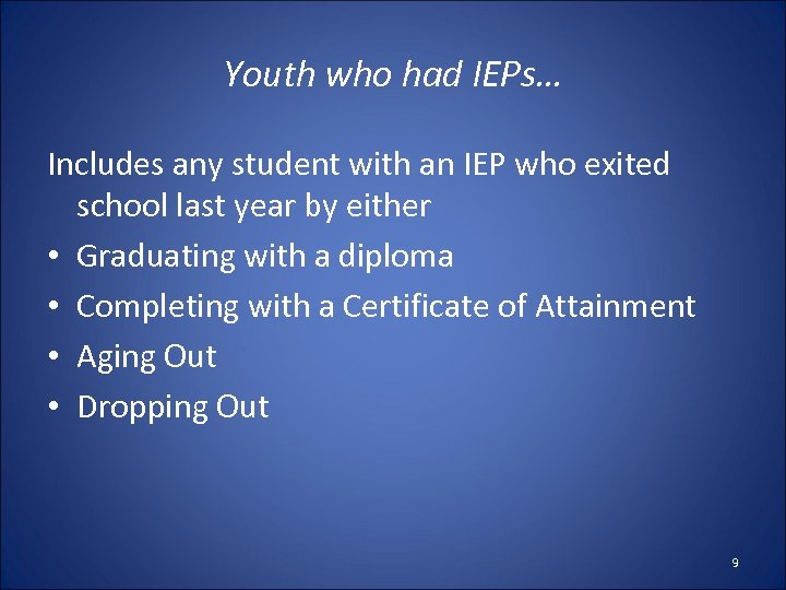 Youth who had IEPs… Includes any student with an IEP who exited school last