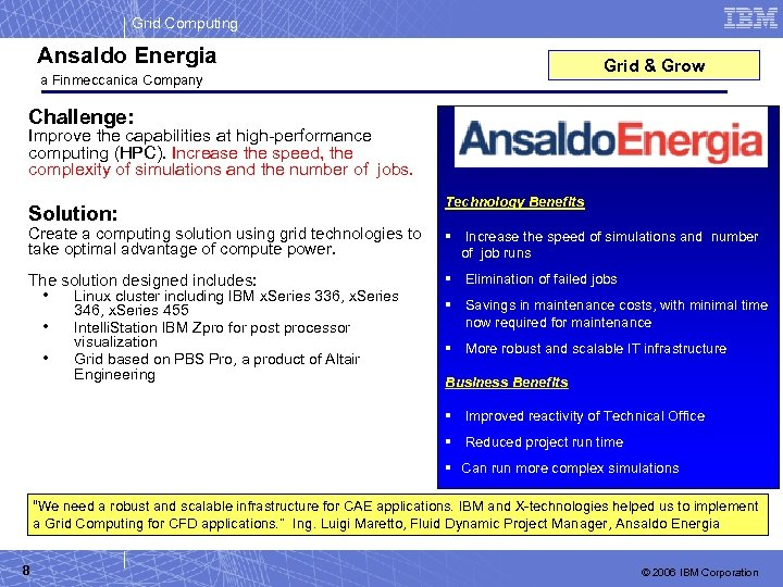 Grid Computing Ansaldo Energia Grid & Grow a Finmeccanica Company Challenge: Improve the capabilities