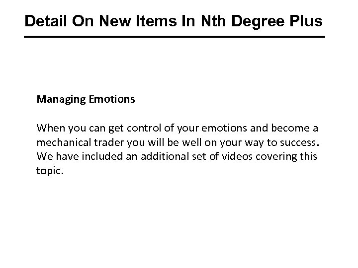 Detail On New Items In Nth Degree Plus Managing Emotions When you can get