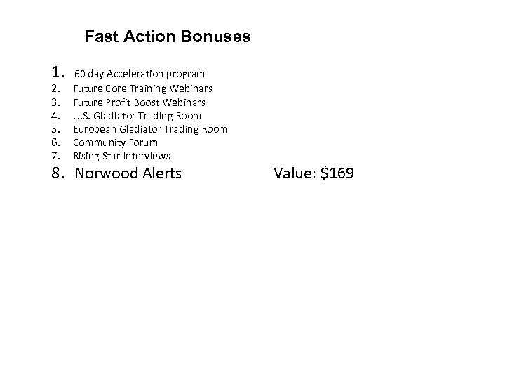 Fast Action Bonuses 1. 60 day Acceleration program 2. 3. 4. 5. 6. 7.
