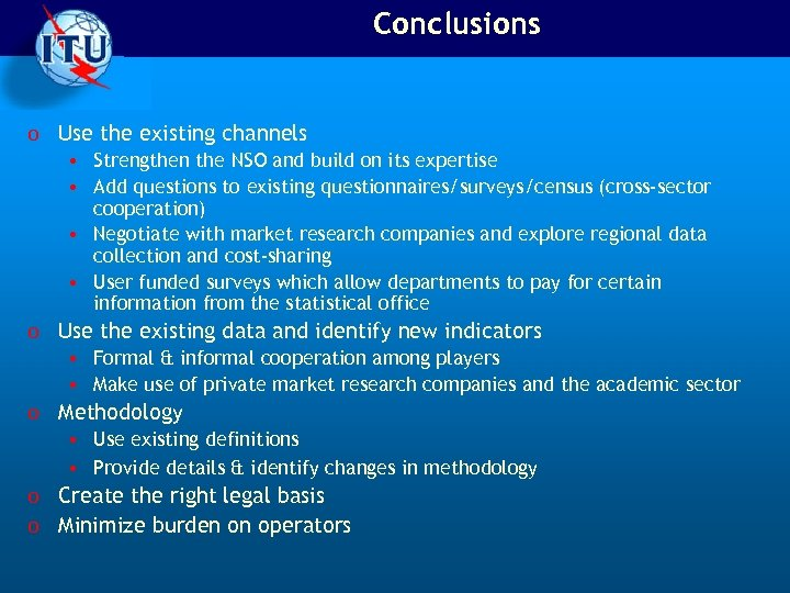 Conclusions o Use the existing channels • Strengthen the NSO and build on its