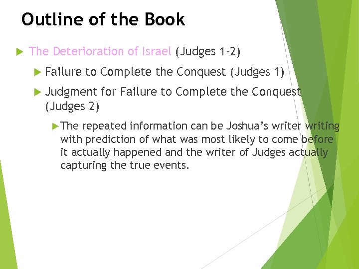 Outline of the Book The Deterioration of Israel (Judges 1 -2) Failure to Complete