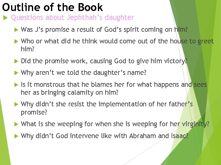Outline of the Book Questions about Jephthah's daughter Was J's promise a result of
