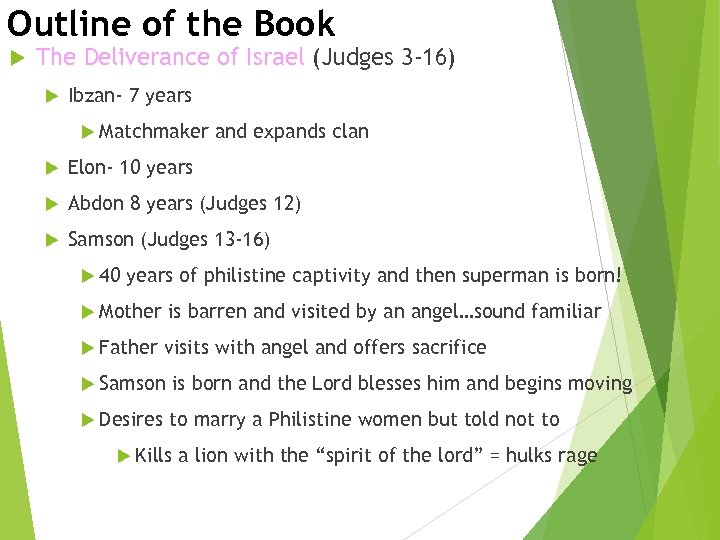 Outline of the Book The Deliverance of Israel (Judges 3 -16) Ibzan- 7 years