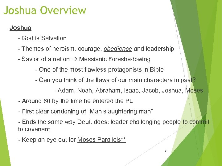 Joshua Overview Joshua - God is Salvation - Themes of heroism, courage, obedience and