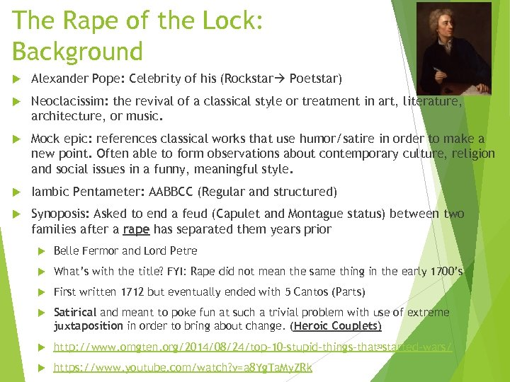 The Rape of the Lock: Background Alexander Pope: Celebrity of his (Rockstar Poetstar) Neoclacissim: