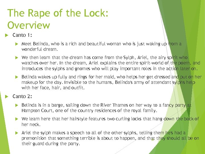 The Rape of the Lock: Overview Canto 1: We then learn that the dream