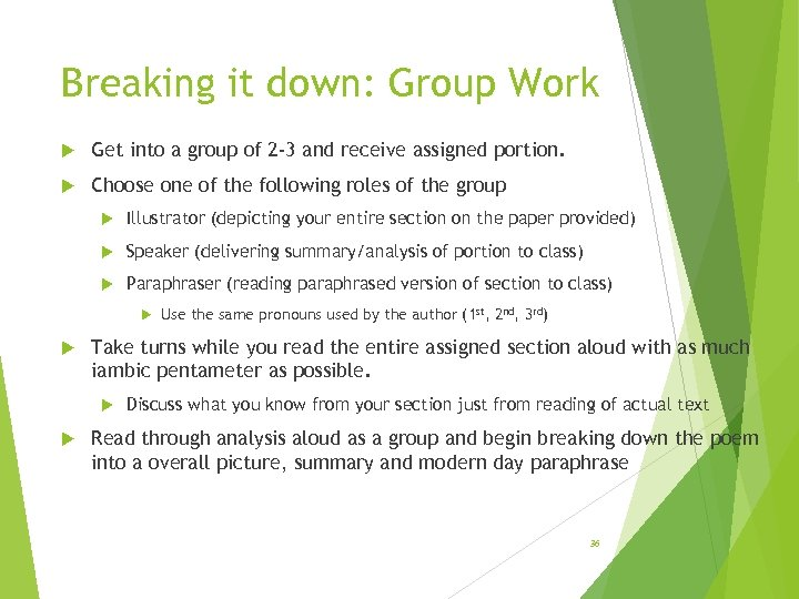 Breaking it down: Group Work Get into a group of 2 -3 and receive