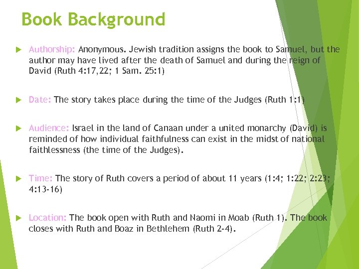 Book Background Authorship: Anonymous. Jewish tradition assigns the book to Samuel, but the author