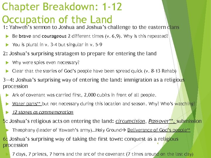 Chapter Breakdown: 1 -12 Occupation of the Land 1: Yahweh's sermon to Joshua and
