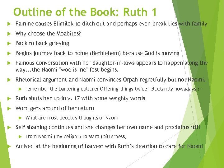 Outline of the Book: Ruth 1 Famine causes Elimilek to ditch out and perhaps