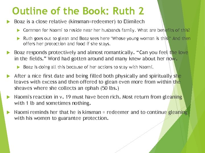 Outline of the Book: Ruth 2 Boaz is a close relative (kinsman=redeemer) to Elimilech