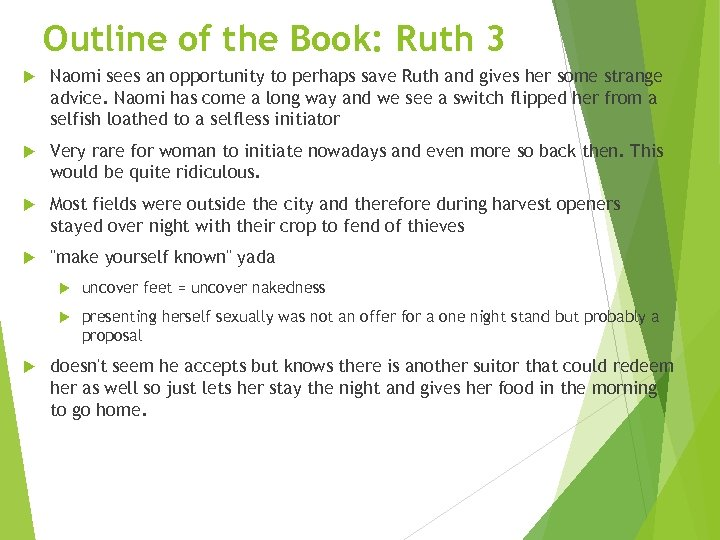 Outline of the Book: Ruth 3 Naomi sees an opportunity to perhaps save Ruth