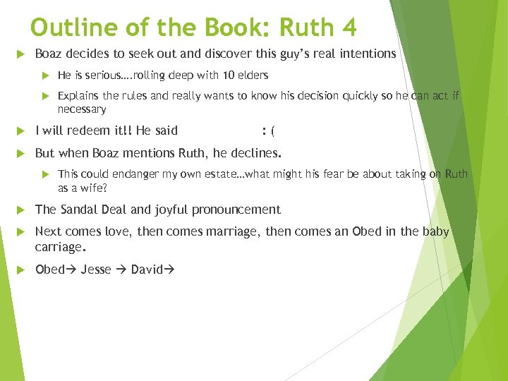 Outline of the Book: Ruth 4 Boaz decides to seek out and discover this