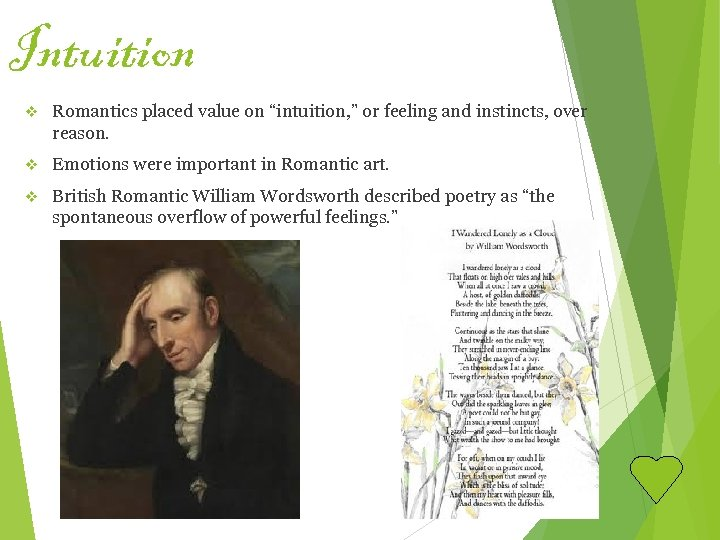 """Intuition v Romantics placed value on """"intuition, """" or feeling and instincts, over reason."""