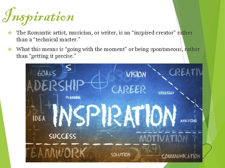 """Inspiration v The Romantic artist, musician, or writer, is an """"inspired creator"""" rather than"""
