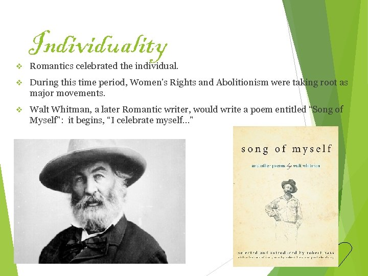 v Individuality Romantics celebrated the individual. v During this time period, Women's Rights and