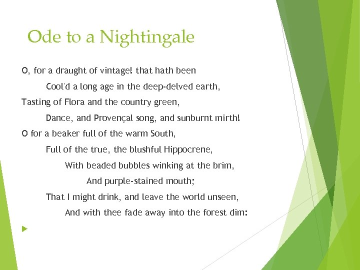 Ode to a Nightingale O, for a draught of vintage! that hath been Cool'd