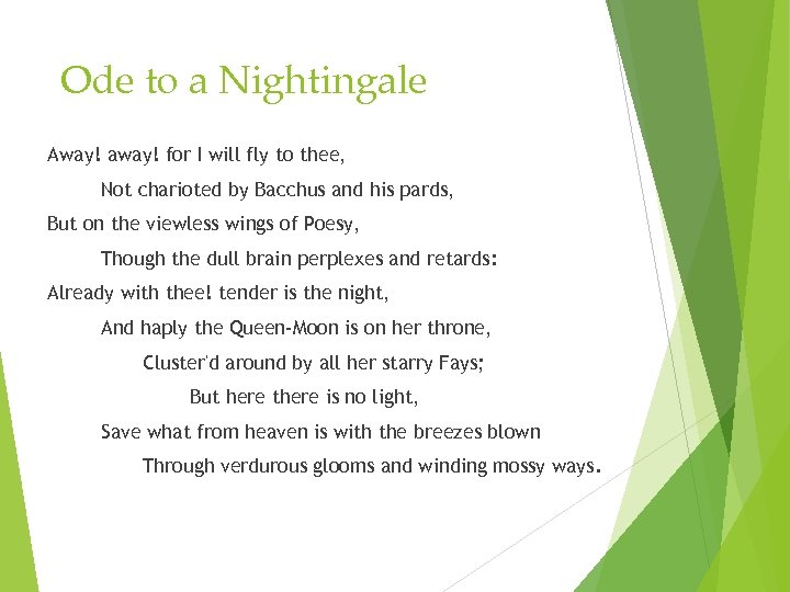 Ode to a Nightingale Away! away! for I will fly to thee, Not charioted