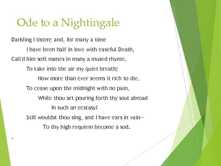 Ode to a Nightingale Darkling I listen; and, for many a time I have